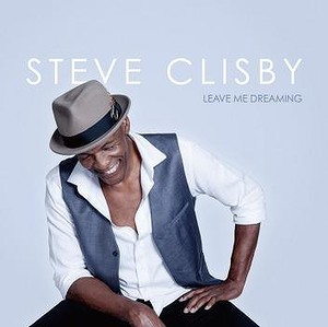 Steve Clisby Leave Me Dreaming